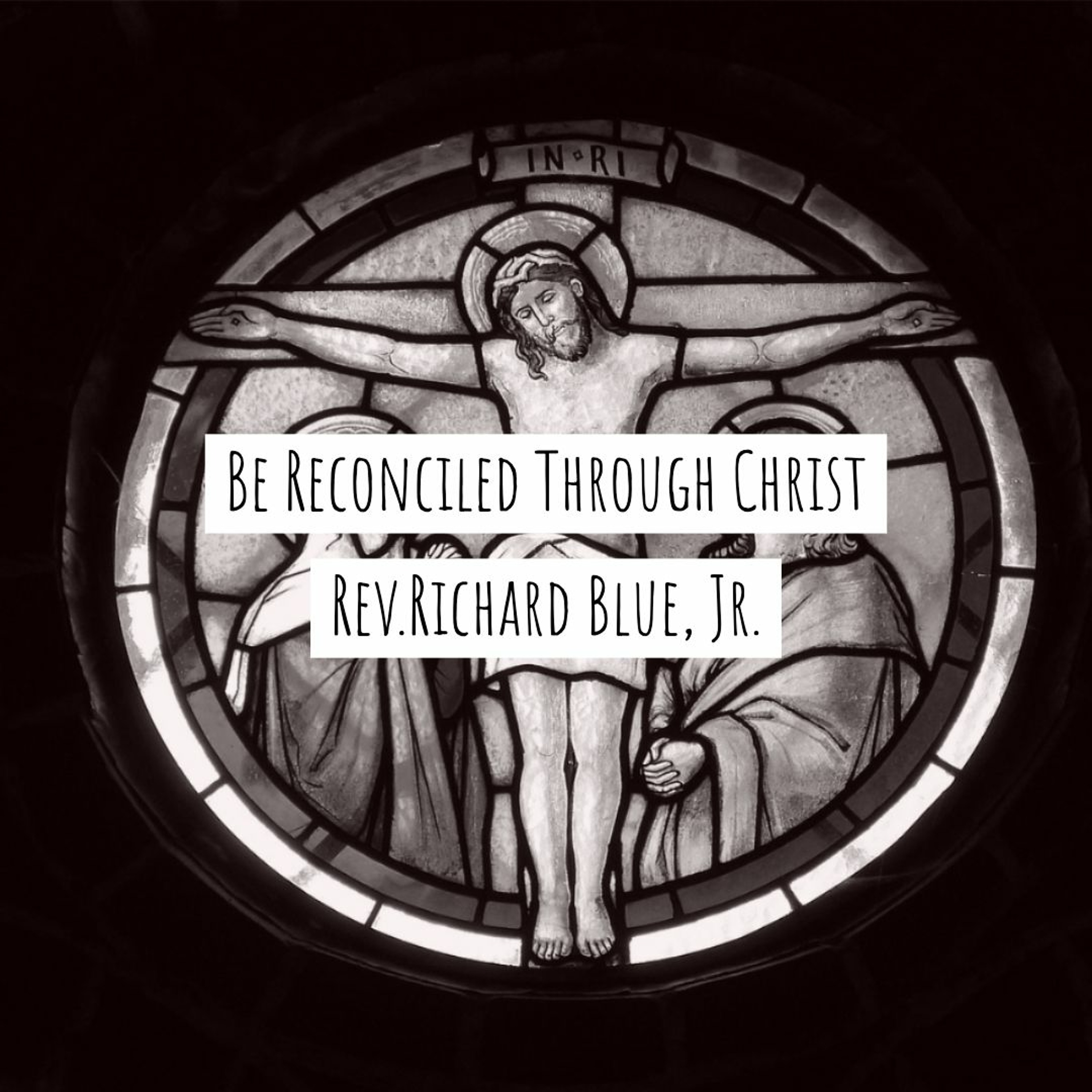 Be Reconciled Through Christ