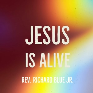 Easter-Jesus is Alive