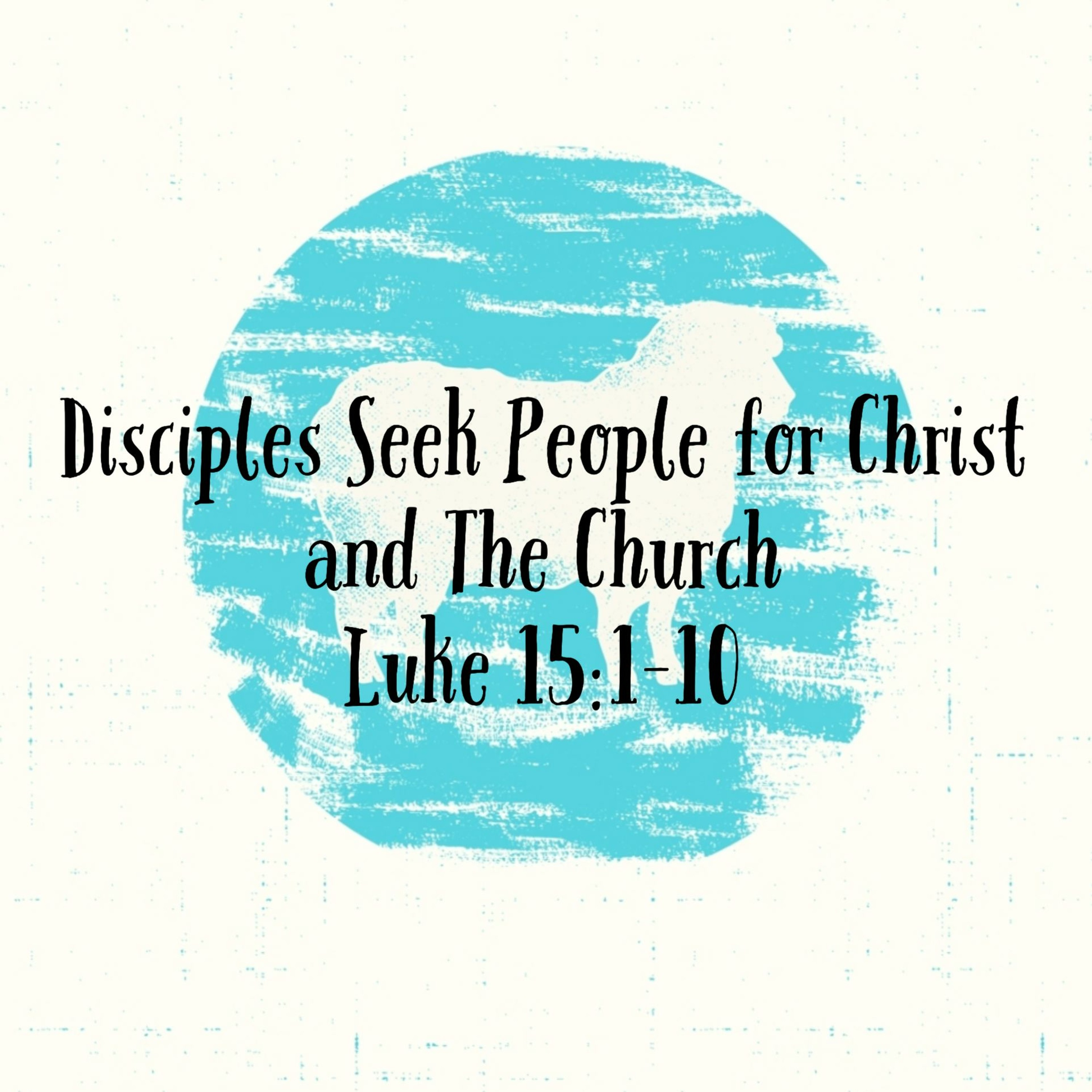 Disciples Seek People for Christ and The Church