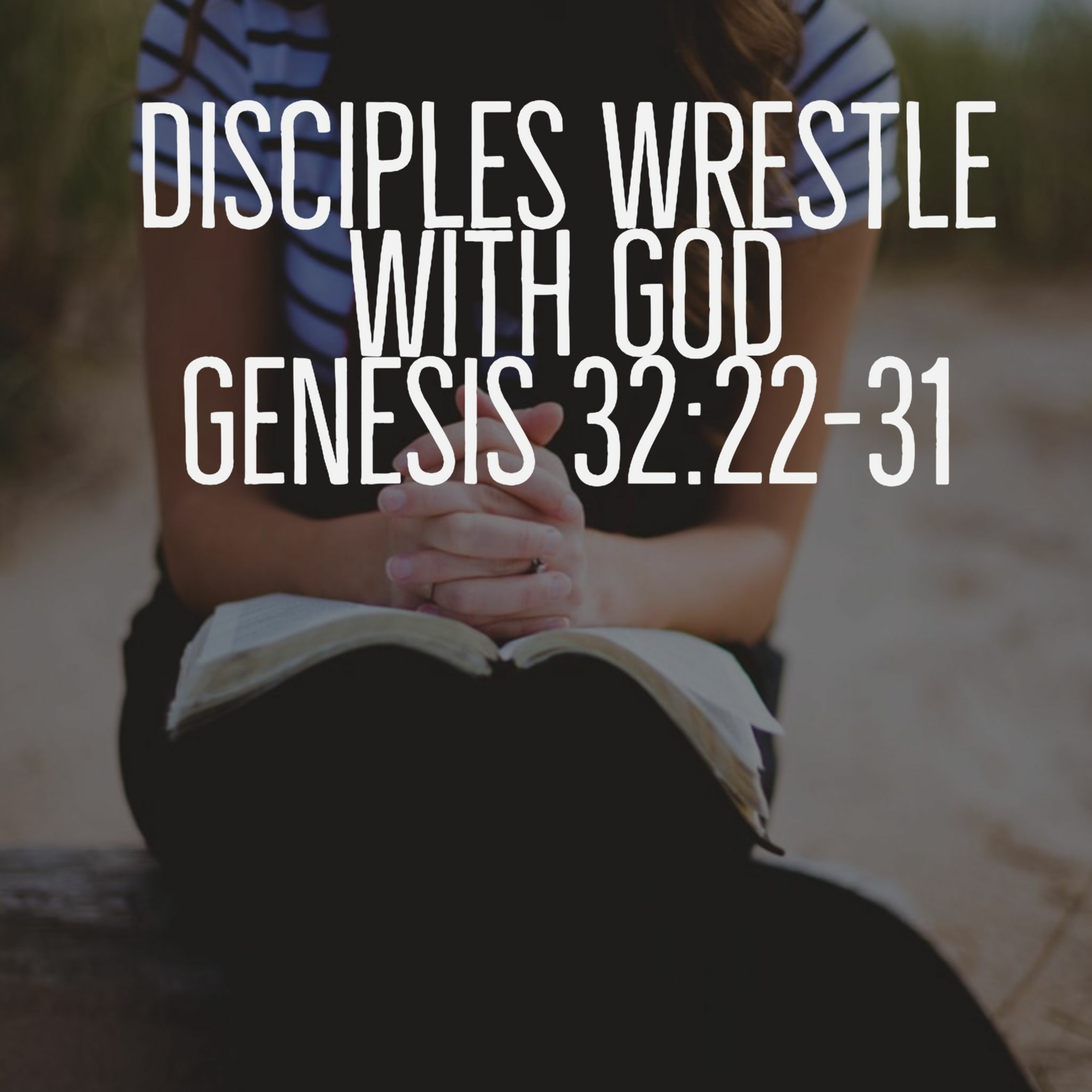 Disciples Wrestle with God
