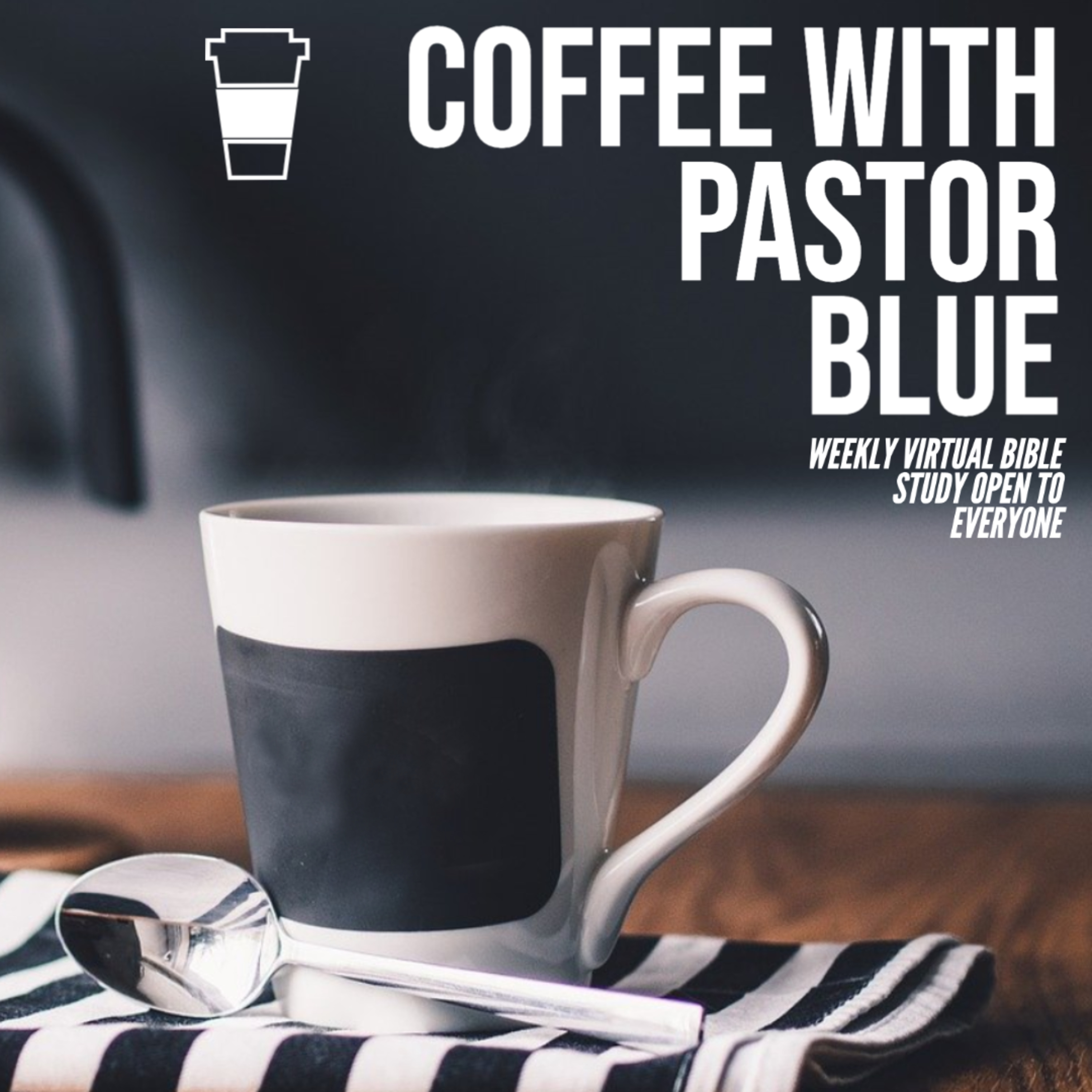 Coffee with the Pastor Episode 1